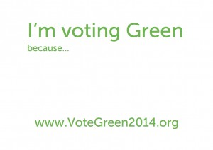 I'm voting Green because...